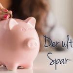 Geld sparen Tipps - der ultimative Spar-Guide